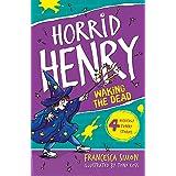 Waking the Dead: Book 18 (Horrid Henry)