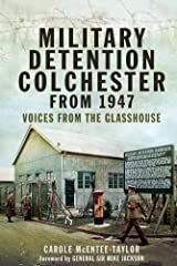 Military Detention Colchester From 1947: Voices from the Glasshouse Kindle Edition
