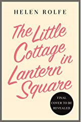 The Little Cottage in Lantern Square: The complete Lantern Square story Kindle Edition