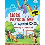 Libro Prescolare 3-6 anni XXXL: Pronti per la Scuola! 200 MAXI Pagine Ricche di Giochi e Attività di Pregrafismo Facili e Div