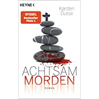 Achtsam morden: Roman (Achtsam morden-Reihe, Band 1)