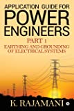 Application Guide For Power Engineers – Part 1: Earthing and Grounding of Electrical Systems