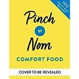 Pinch of Nom Comfort Food: 100 Slimming, Satisfying Meals