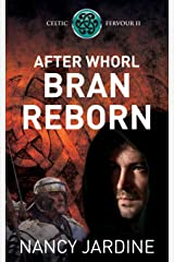After Whorl Bran Reborn (Celtic Fervour Series) Paperback