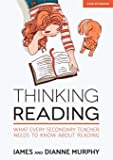Thinking Reading: What every secondary teacher needs to know about reading