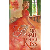 To Fall For a Kiss: 4 (Kiss the Wallflower)