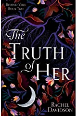 The Truth of Her (Beyond Veils) Paperback