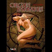 Orgies Barbares - Volume 1