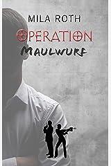 Operation Maulwurf (Spionin wider Willen 4) Kindle Ausgabe