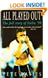 All Played Out: The Full Story of Italia '90
