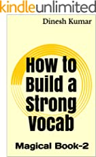 How to Build a Strong Vocab: 450 Essential English Words You Must Know For GMAT CAT TOEFL SAT GRE GATE IELTS TOEIC Exams! Magical Book-2
