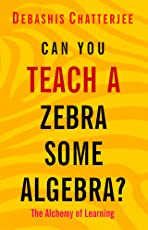 Can You Teach a Zebra Some Algebra?: The Alchemy of Learning