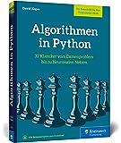 Algorithmen in Python: Das ideale Buch zum Programmieren trainieren. 32 Klassiker der Informatik, vom Damenproblem bis…
