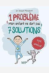 Mon enfant ne dort pas (1 problème, 7 solutions) Format Kindle
