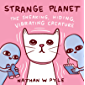 Strange Planet: The Sneaking, Hiding, Vibrating Creature (English Edition)