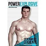 Powerexplosive: entrenamiento eficiente. explota tus limites: Entrenamiento eficiente (explota tus límites)