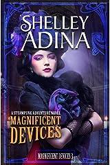 Magnificent Devices: A Steampunk Adventure Novel Paperback