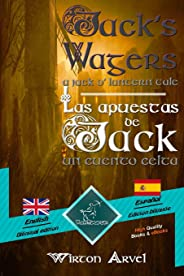 Jack's Wagers (a Jack O' Lantern Tale) - Las Apuestas de Jack (Un Cuento Celta): Bilingual Parallel Text - Textos Bilingües E