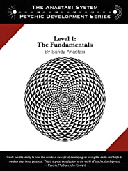The Anastasi System - Psychic Development Level 1: The Fundamentals