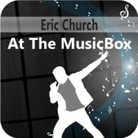 Eric Church At The MusicBox