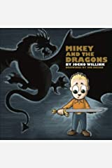 Mikey and the Dragons: 1 Hardcover