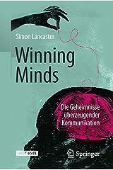 Winning Minds: Die Geheimnisse überzeugender Kommunikation (German Edition) Kindle Edition