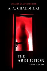 The Abduction (A Kramer & Carver Thriller Book 2) Kindle Edition