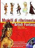 Modelli di riferimento per artisti fantasy. Ediz. illustrata