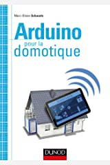Arduino pour la domotique (Hors Collection) Format Kindle