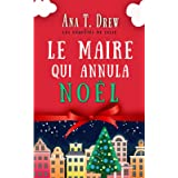 Le maire qui annula Noël: Un court polar cosy, drôle et réconfortant