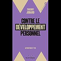 Contre le développement personnel: Authentique et toc