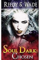 Soul Dark: Chosen Kindle Edition