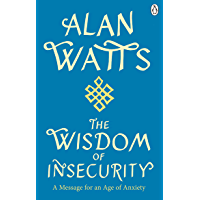Wisdom Of Insecurity: A Message for an Age of Anxiety (English Edition)
