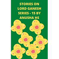 Stories on lord Ganesh series - 15: From various sources of Ganesh Purana