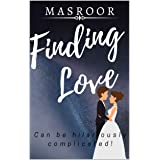 FINDING LOVE: Can Be Hilariously Complicated