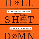 Nine Nasty Words: English in the Gutter: Then, Now, and Forever
