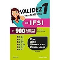 Validez votre semestre 1 en IFSI en 900 questions corrigées: QCM, QROC, schémas muets, calculs de doses - UE 1.1, 1.3, 2…