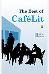 The Best of CaféLit 5 Kindle Edition