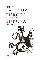 Europa contra Europa, 1914-1945 Versión Kindle