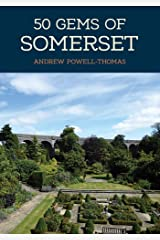 50 Gems of Somerset: The History & Heritage of the Most Iconic Places Paperback