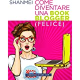 Come diventare una book blogger (felice)