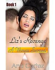 Liz's Revenge a Woman Scorned (Revenge romance erotica short stories Book 1)