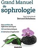 Grand manuel de sophrologie - Une synthèse des différentes techniques, 100 exercices pratiques, 20 d: Une synthèse des…