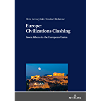 Europe: Civilizations Clashing: From Athens to the European Union