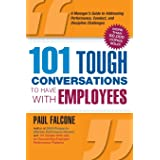 101 Tough Conversations to Have with Employees: A Manager's Guide to Addressing Performance Conduct, and Discipline Challenge
