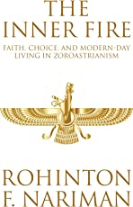 The Inner Fire: Faith, Choice, and Modern-Day Living in Zoroastrianism