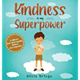 Kindness is My Superpower: A children's Book About Empathy, Kindness and Compassion