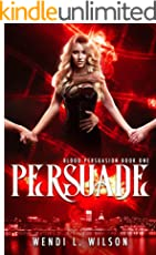 Persuade: A Reverse Harem Paranormal Romance: Blood Persuasion Book 1 (English Edition)