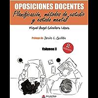 Oposiciones docentes. Volumen II. Planificación, métodos de estudio y estado mental (Spanish Edition)