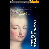 1793, Marie-Antoinette: Transmutation Cosmique (EXOMORPHOSES t. 2)